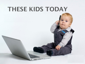 These Kids Today