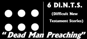6 DiNTS Dead Man Preaching