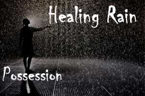 Healing Rain Possession