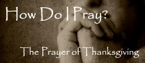 How Do I Pray Prayer of Thanksgiving