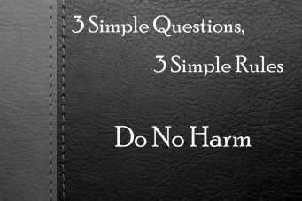3 Simple Qustions Do No Harm