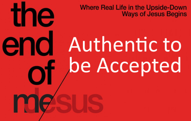 End of Me Authentic to be Accepted