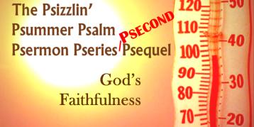 Psalm Pseries second sequal Gods Faithfulness