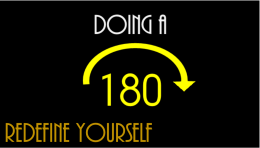 Doing a 180 Redefine Yourself