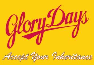 glory-days-accept-your-inheritance