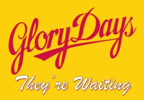glory-days-theyre-waiting
