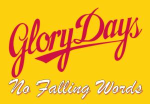 glory-days-no-falling-words
