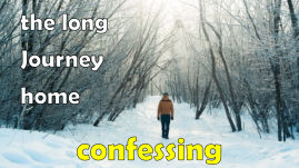 long-journey-home-confessing