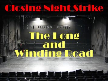 Closing Night Strike Long Winding Road