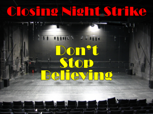 Closing Night Strike Dont Stop Believing