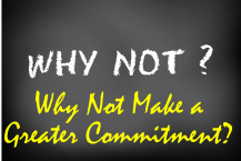 Why Not Greater Commitment