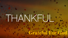 Thankful Grateful For God