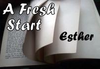 Fresh Start Esther