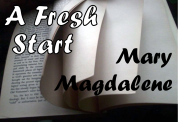 Fresh Start Mary Magdalene