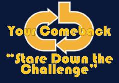 Your Comeback Stare Down the Challenge