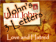 Johns 3 Letters Love and Hatred