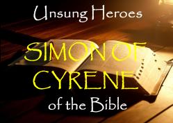 Unsung Heroes Simon of Cyrene