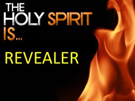 The Holy Spirit Is Revealer